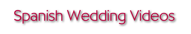 Spanish Wedding Videos